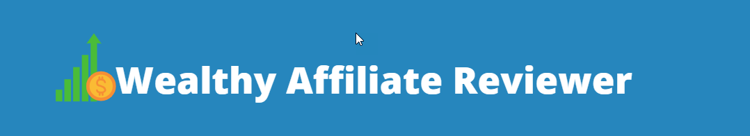 Wealthy Affiliate Reviewer